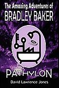 The Amazing Adventures of Bradley Baker - Pathylon