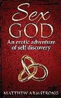 Sex God: An Erotic Adventure of Self Discovery