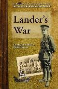 Lander's War: the War Diaries of LT. Charles Herbert Lander 10TH Battalion, Royal Warwickshire Regiment