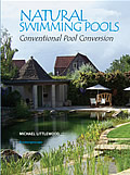 Natural Swimming Pools: Conventional Pool Conversion