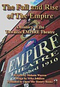 Fall and Rise of the Empire: a History of the Thwaites Empire Theatre