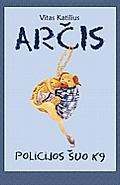 Arcis, Policijos suo K9