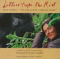 "Letters from the Mist: Dian Fossey-""No One Loved Gorillas More"""