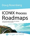 Iconix Process Roadmaps: Step-By-Step Guidance for Soa, Embedded, and Algorithm-Intensive Systems Cover