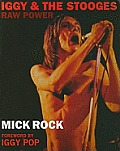 Iggy & the Stooges Raw Power Mick Rock
