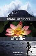 Three Snapshots of Reality