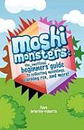 Moshi Monsters: The Unofficial Beginners' Guide to Collecting Moshlings, Earning Rox, and More!