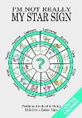 I'm Not Really My Star Sign: Cancer Edition