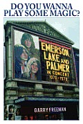 Do You Wanna Play Some Magic?: Emerson, Lake and Palmer: In Concert 1970-1979 Cover