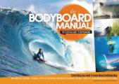 The Bodyboard Manual: The Essential Guide to Bodyboarding
