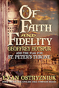 Of Faith and Fidelity: Geoffrey Hotspur and the War for St. Peter's Throne