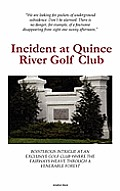 Incident at Quince River Golf Club
