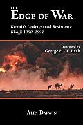 The Edge of War: Kuwaiti's Underground Resistance, Khafji 1990-1991