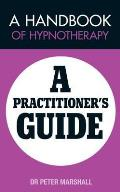 Handbook of Hypnotherapy: a Practitioners' Guide
