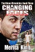 The Lilean Chronicles: Book Three Changing Faces