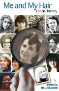 Me and My Hair: a Social History