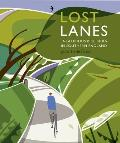 Lost Lanes 36 Glorious Bike Rides in Southern England
