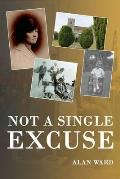 Not a Single Excuse: Origins and Memoirs of a Small Town Politician