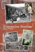 Evacuation Stations: Memoir of a Boyhood in Wartime England
