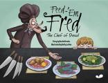 Feed-'em Fred: The Chef of Dread