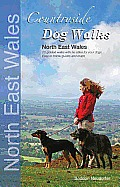 Countryside Dog Walks: North East Wales: 20 Graded Walks With No Stiles for Your Dogs