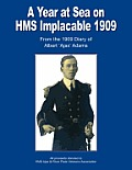 A Year At Sea On HMS Implacable 1909 by Robert Adams