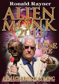 Alien Monk 2013: Armageddon Is Coming