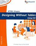 Html Utopia 1st Edition Designing Without Tables