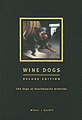 Wine Dogs The Dogs Of Australasian Wineries Deluxe Edition