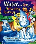Water...the Amazing Journey