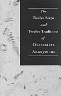 The Twelve Steps and Twelve Traditions of Overeaters Anonymous. Cover