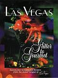 Las Vegas Glitter to Gourmet: Savory and Sensational Recipes