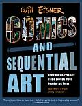 Comics &amp; Sequential Art: Principles &amp; Practice of the World's Most Popular Art Form! Cover
