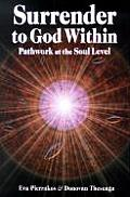 Surrender to God Within Pathwork at the Soul Level