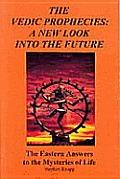 Vedic Prophecies A New Look Into The Fut