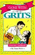 Gone With The Grits Gourmet Cookbook