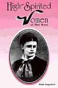 High-Spirited Women of the West (Women of the West)