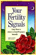Your Fertility Signals: Using Them to Achieve or Avoid Pregnancy Naturally