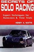 Secrets of Solo Racing Expert Techniques for Autocross & Time Trials