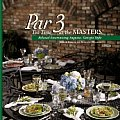 Par 3 Tea-Time at the Masters: Relaxed Entertaining Augusta, Georgia Style