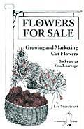 Flowers For Sale Growing & Marketing Cut Flowers
