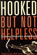Hooked But Not Helpless Kicking Nicotine