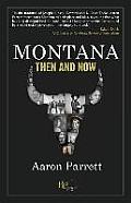Montana Then & Now