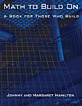 Math To Build on : a Book for Those Who Build (93 Edition)