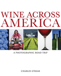 Wine Across America: A Photographic Road Trip