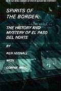 Spirits of the Border: The History and Mystery of El Paso del Norte