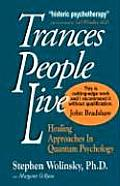 Trances People Live Healing Approaches in Quantum Psychology