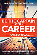 Be the Captain of Your Career A New Approach to Career Planning & Advancement