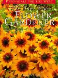 The Low-Water Flower Gardener (Natural Garden Series)