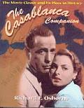 Casablanca Companion The Movie Classic & Its Place in History